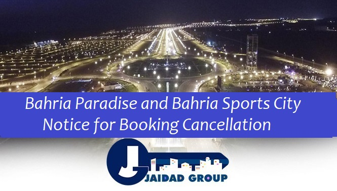 Bahria Paradise & Bahria Sports City- Notice for Booking Cancellation