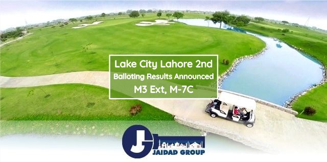 Lake City Lahore 2nd Balloting Results Announced – M3 Ext, M-7C