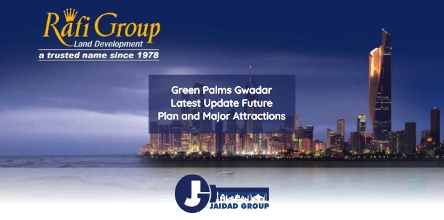 Green Palms Gwadar – Latest Update, Future Plan and Major Attractions
