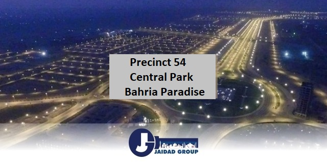 Precinct 54 – Central Park in Bahria Paradise Most Rewarding Investment Opportunity