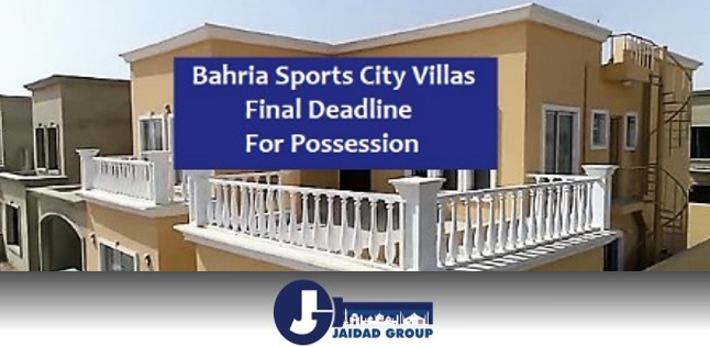 Bahria Sports City Villas Possession – Final Deadline