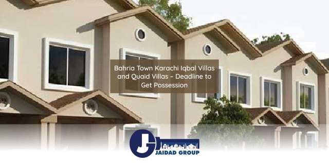 Iqbal Villas & Quaid Villas BTK – Deadline to Get Possession