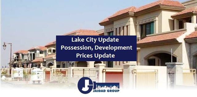 The Lake City Update – Possession, Development and Prices Update