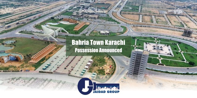 Bahria Town Karachi Possession Announced