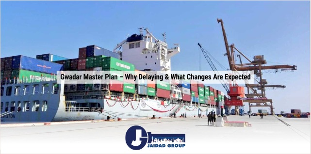 Gwadar Master Plan – Why Delaying & What Changes Are Expected